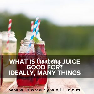 what_is cranberry juice good for